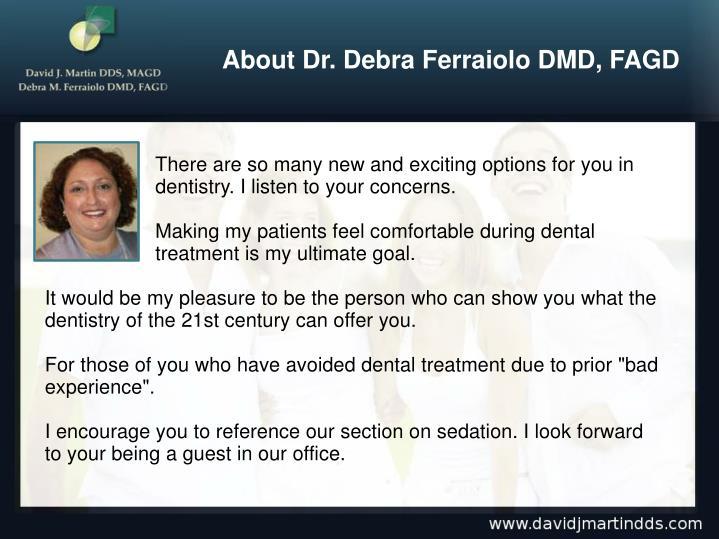 About Dr. Debra Ferraiolo DMD, FAGD