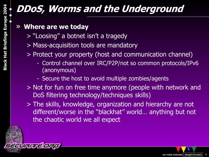 DDoS, Worms and the Underground