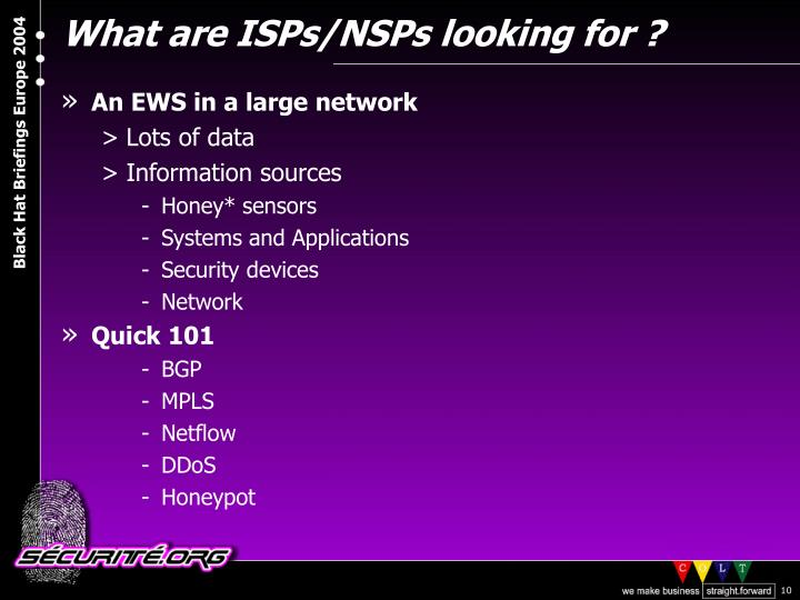 What are ISPs/NSPs looking for ?