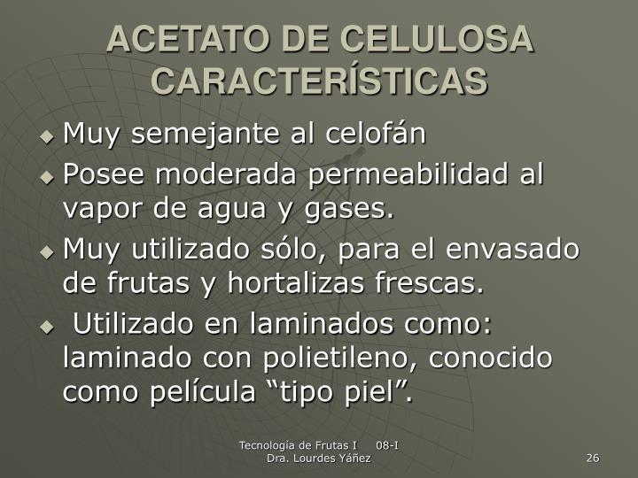 ACETATO DE CELULOSA CARACTERÍSTICAS