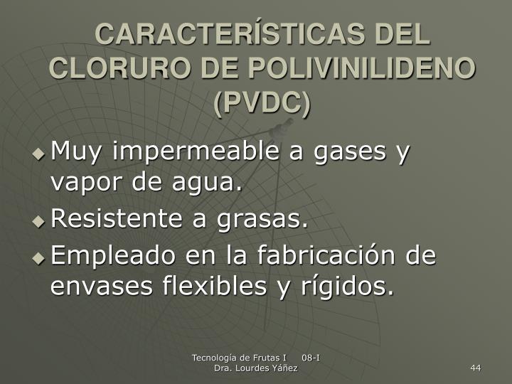 CARACTERÍSTICAS DEL CLORURO DE POLIVINILIDENO