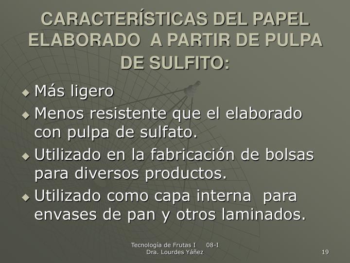 CARACTERÍSTICAS DEL PAPEL ELABORADO  A PARTIR DE PULPA DE SULFITO: