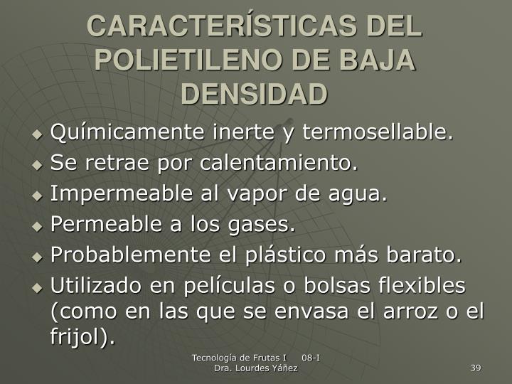 CARACTERÍSTICAS DEL POLIETILENO DE BAJA DENSIDAD