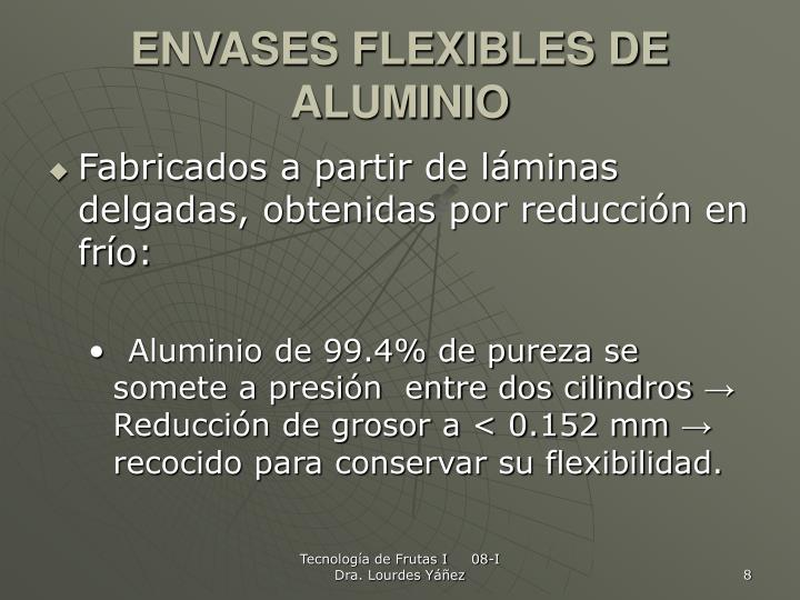 ENVASES FLEXIBLES DE ALUMINIO