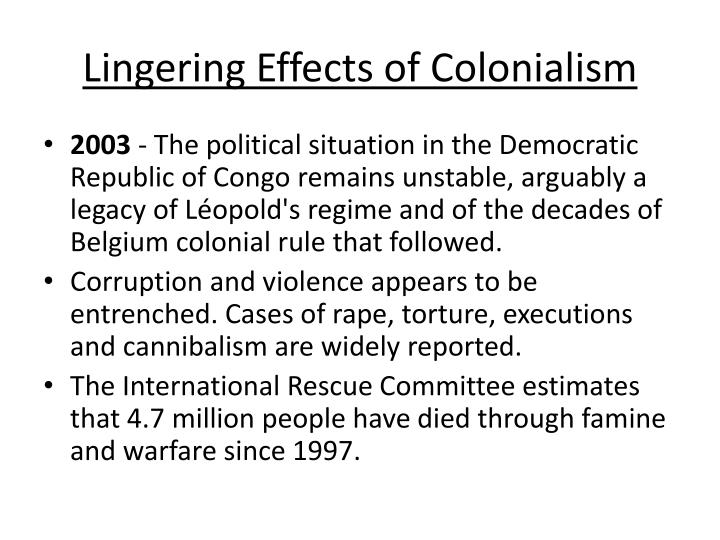 Lingering Effects of Colonialism