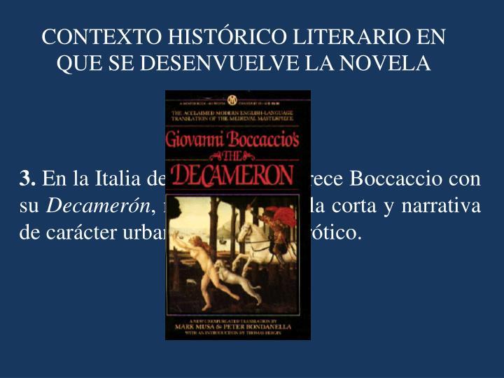 CONTEXTO HISTÓRICO LITERARIO EN QUE SE DESENVUELVE LA NOVELA
