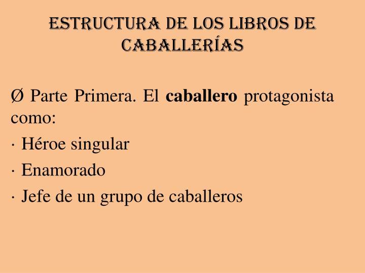 ESTRUCTURA DE LOS LIBROS DE CABALLERÍAS