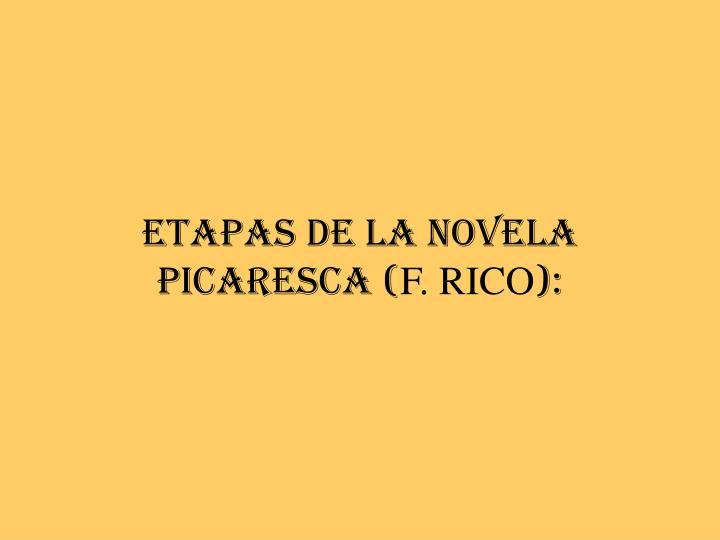 ETAPAS DE LA NOVELA PICARESCA (