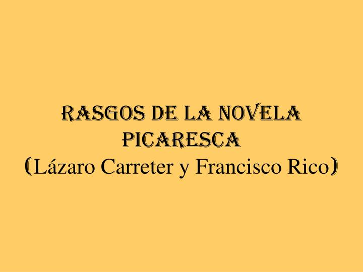 RASGOS DE LA NOVELA PICARESCA