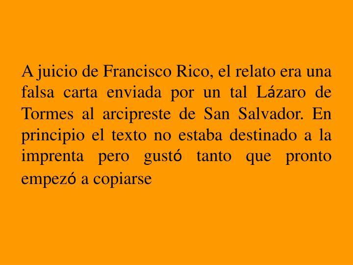 A juicio de Francisco Rico, el relato era una falsa carta enviada por un tal L