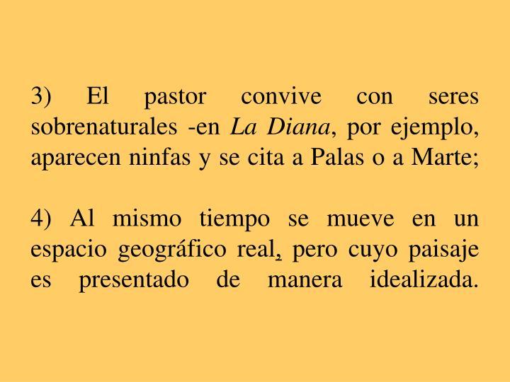 3) El pastor convive con seres sobrenaturales -en