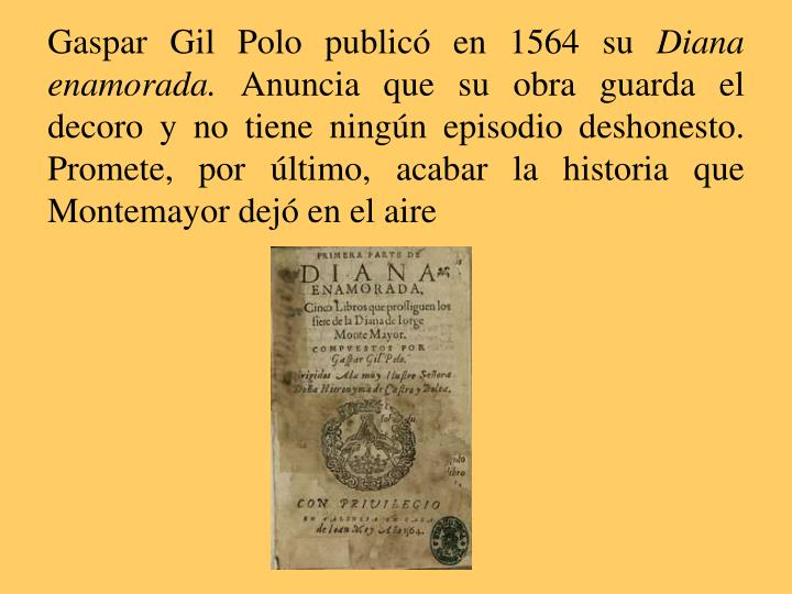 Gaspar Gil Polo publicó en 1564 su