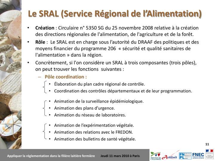 Le SRAL (Service Régional de l'Alimentation)