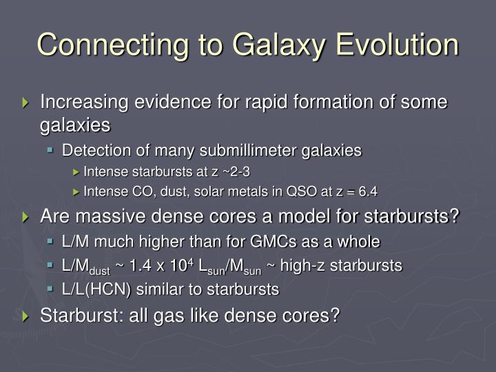 Connecting to Galaxy Evolution