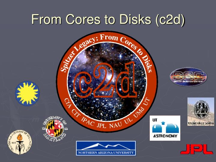 From Cores to Disks (c2d)