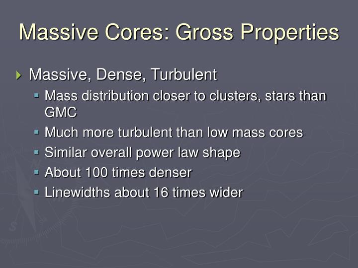 Massive Cores: Gross Properties