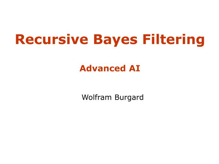 Recursive bayes filtering advanced ai