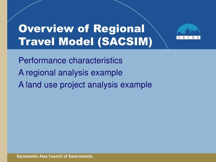 Overview of Regional Travel Model (SACSIM)