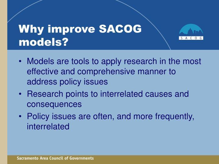 Why improve SACOG models?