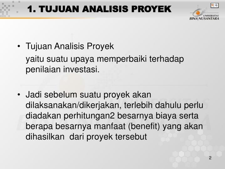 1. TUJUAN ANALISIS PROYEK