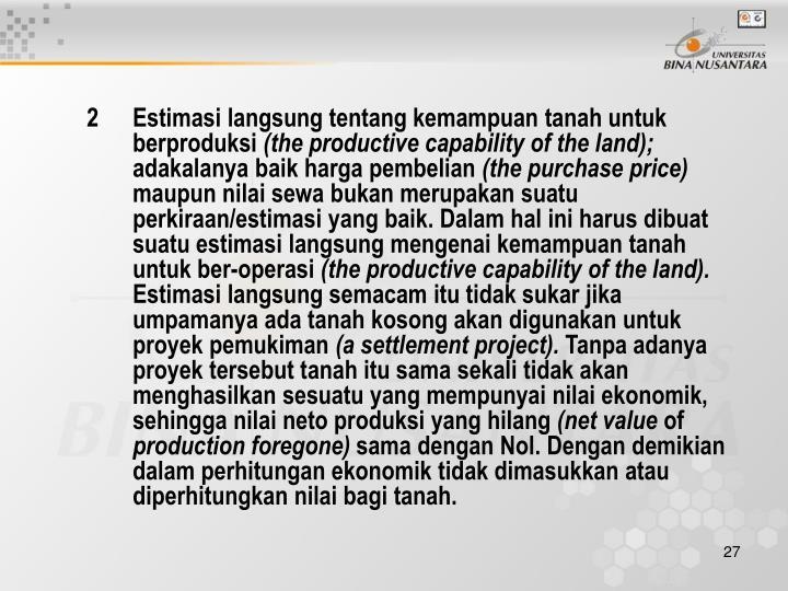 2 Estimasi langsung tentang kemampuan tanah untuk berproduksi