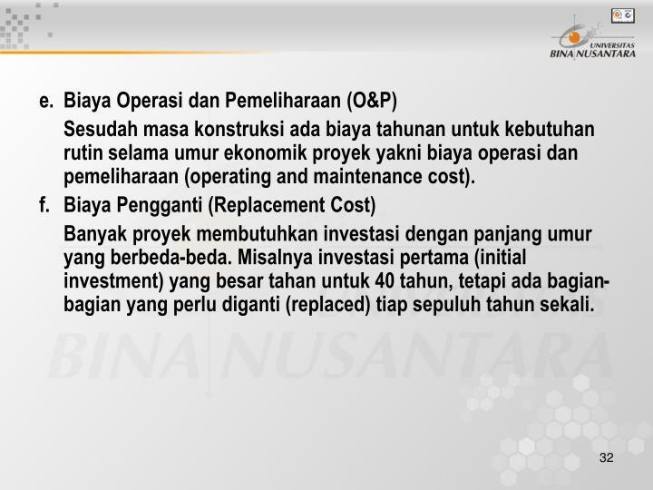 e.Biaya Operasi dan Pemeliharaan (O&P)