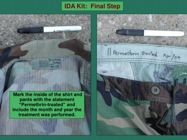 """Mark the inside of the shirt and pants with the statement """"Permethrin-treated"""" and include the month and year the treatment was performed."""