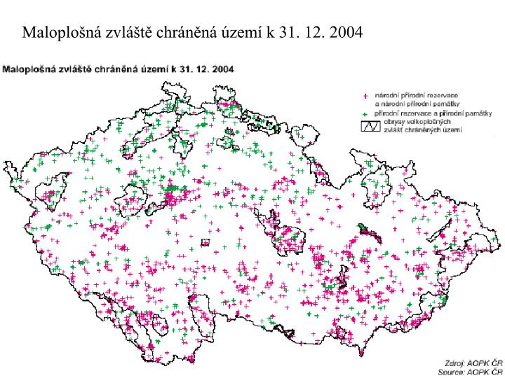 Maloplošná zvláště chráněná území k 31. 12. 2004