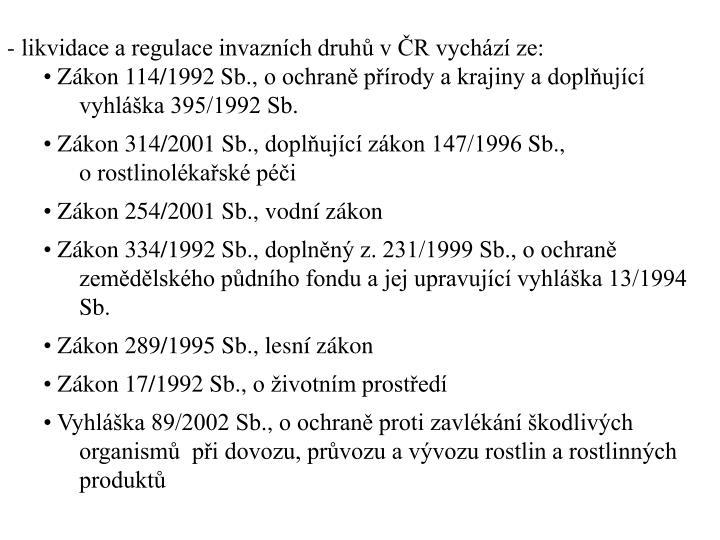 - likvidace a regulace invaznch druh v R vychz ze: