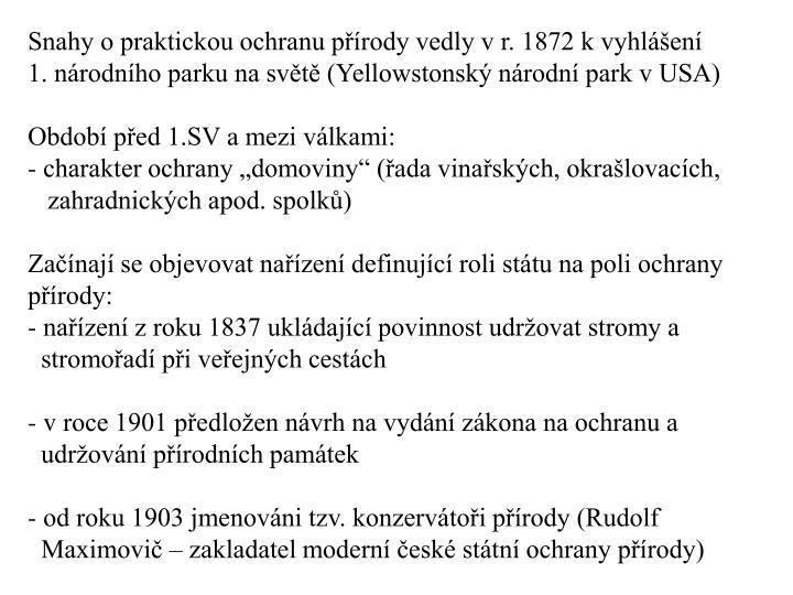 Snahy o praktickou ochranu přírody vedly v r. 1872 k vyhlášení