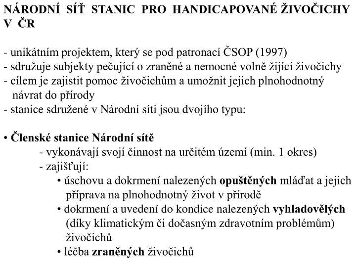 NÁRODNÍ  SÍŤ  STANIC  PRO  HANDICAPOVANÉ ŽIVOČICHY  V  ČR