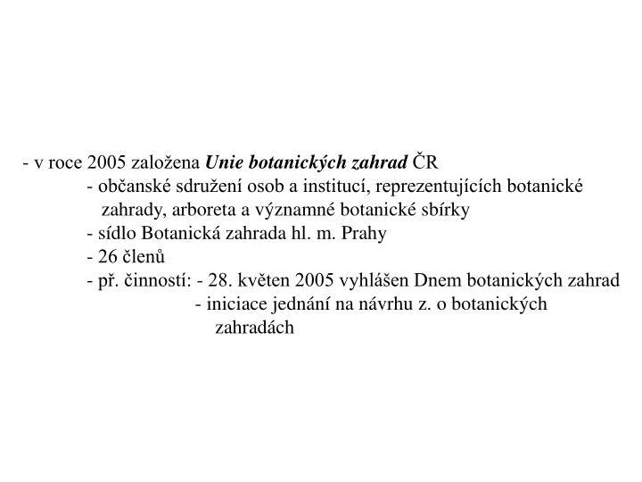 - v roce 2005 zaloena