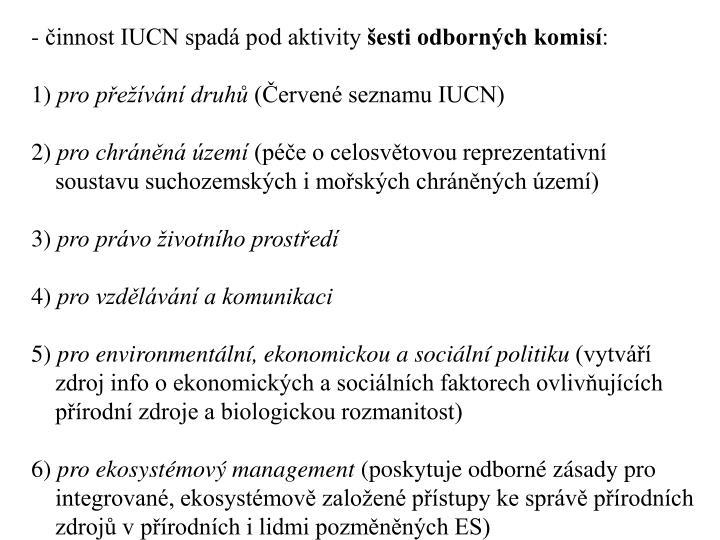 - činnost IUCN spadá pod aktivity
