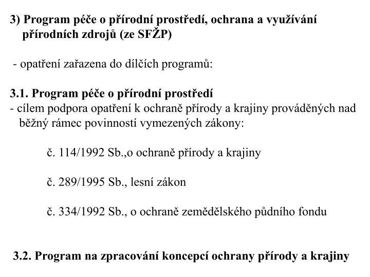 3) Program pe o prodn prosted, ochrana a vyuvn