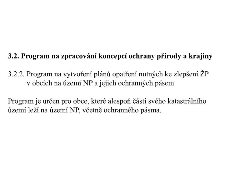 3.2. Program na zpracování koncepcí ochrany přírody akrajiny