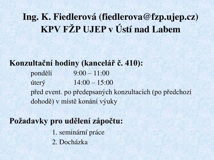 Ing. K. Fiedlerov (fiedlerova@fzp.ujep.cz)
