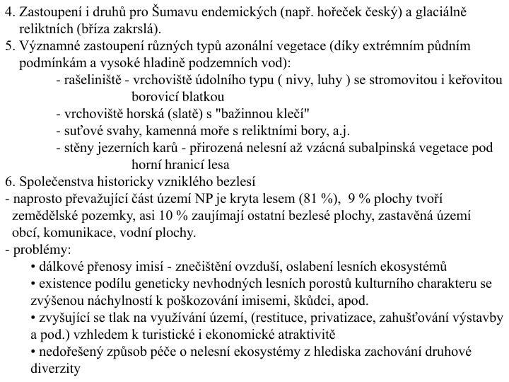 4. Zastoupení i druhů pro Šumavu endemických (např. hořeček český) a glaciálně