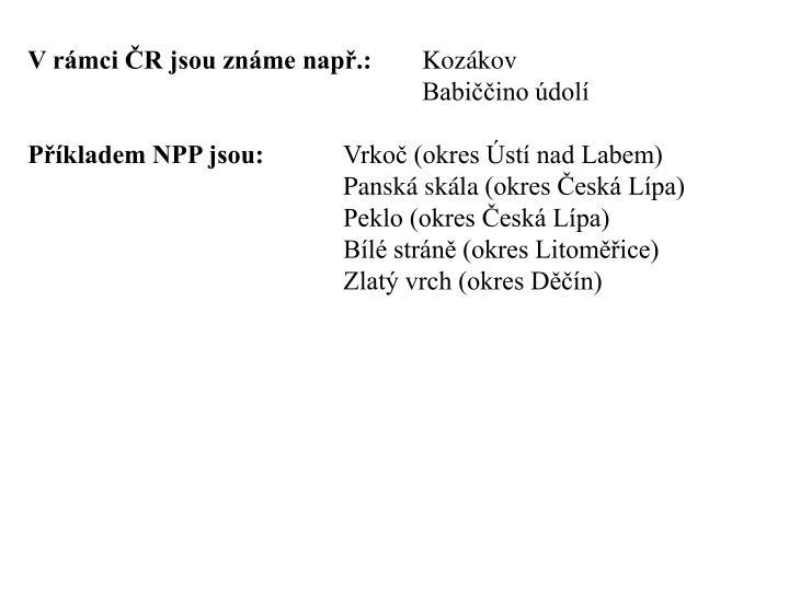 V rámci ČR jsou známe např.: