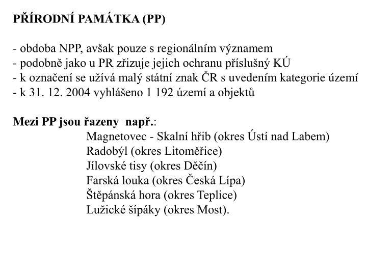 PŘÍRODNÍ PAMÁTKA (PP)