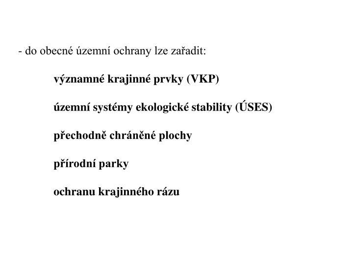 do obecné územní ochrany lze zařadit: