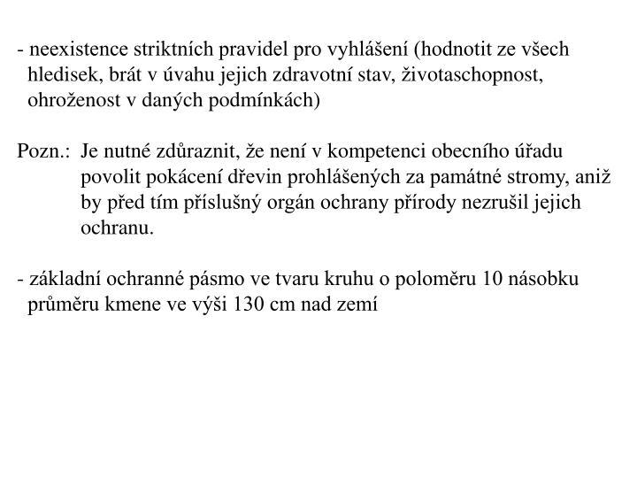 - neexistence striktnch pravidel pro vyhlen (