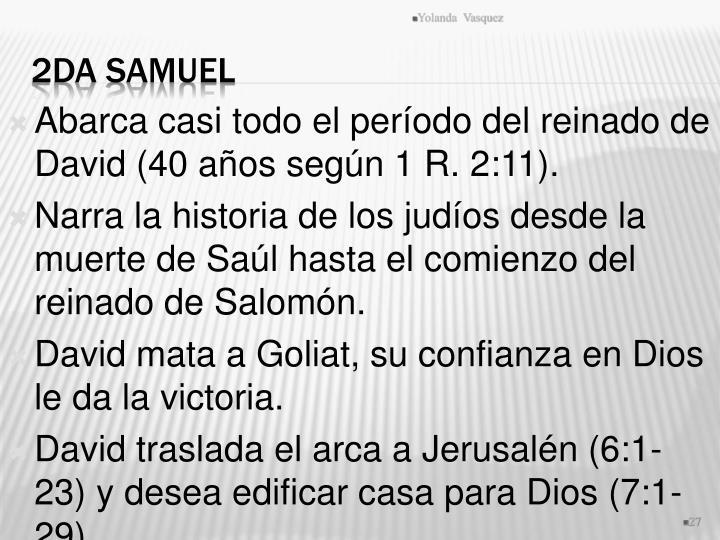 Abarca casi todo el período del reinado de David (40 años según 1 R. 2:11).