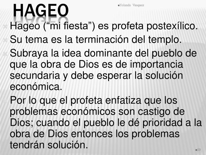 """Hageo (""""mi fiesta"""") es profeta"""