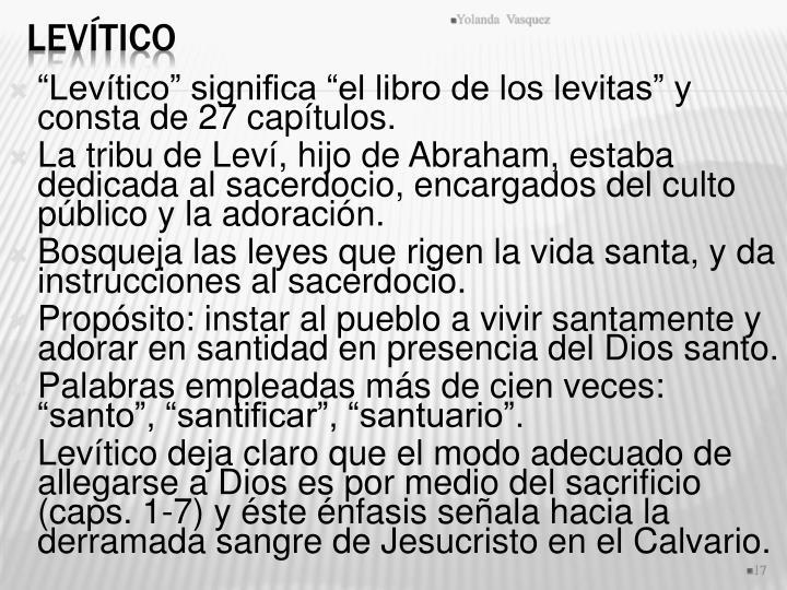 """""""Levítico"""" significa """"el libro de los levitas"""" y consta de 27 capítulos."""