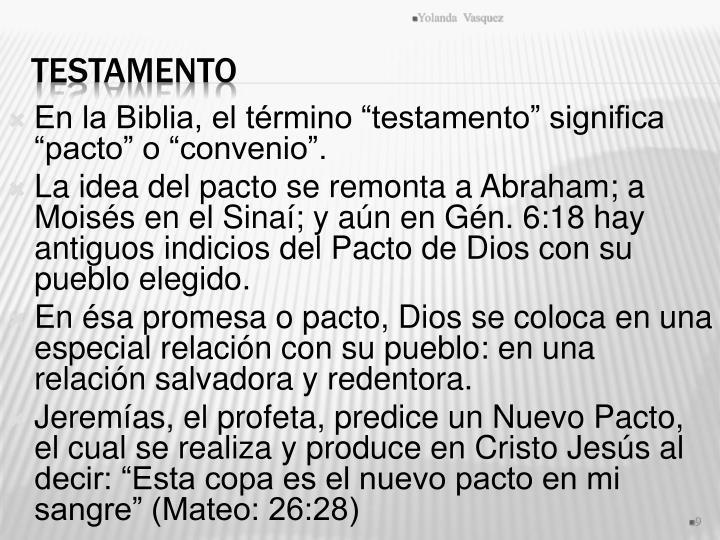 """En la Biblia, el término """"testamento"""" significa """"pacto"""" o """"convenio""""."""