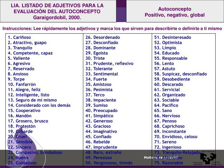 LIA. LISTADO DE ADJETIVOS PARA LA EVALUACIÓN DEL AUTOCONCEPTO Garaigordobil, 2000.