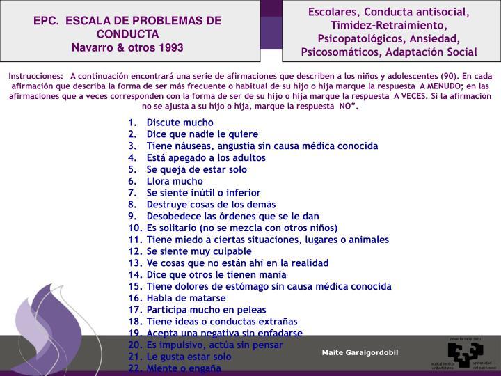 Escolares, Conducta antisocial, Timidez-Retraimiento, Psicopatológicos, Ansiedad, Psicosomáticos, Adaptación Social