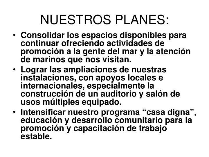 NUESTROS PLANES: