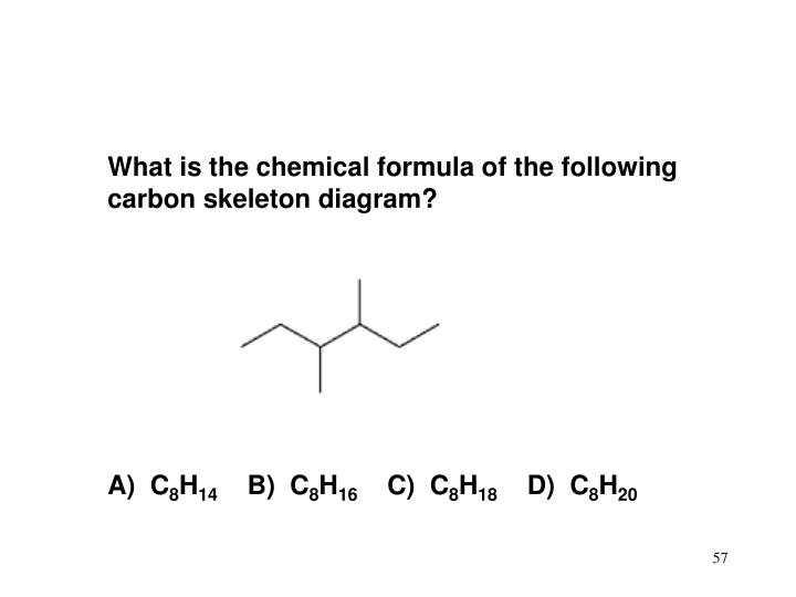 What is the chemical formula of the following carbon skeleton diagram?