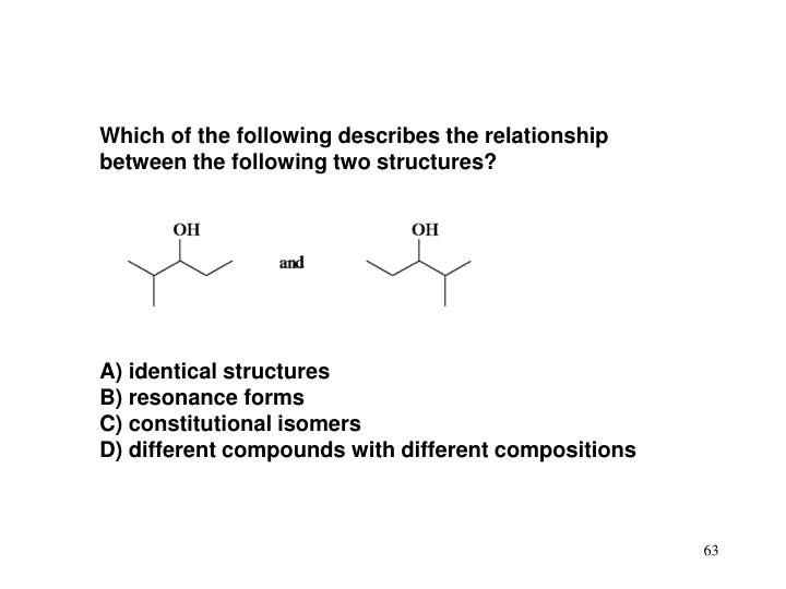 Which of the following describes the relationship between the following two structures?